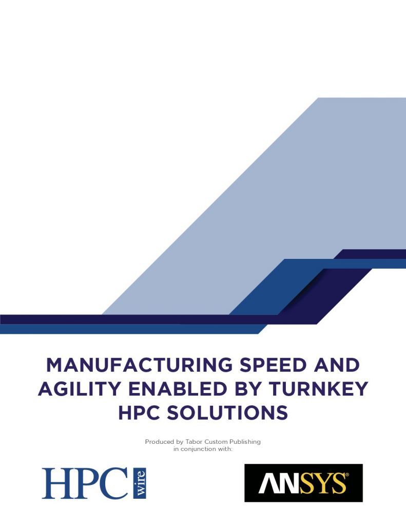 MANUFACTURING SPEED AND AGILITY ENABLED BY TURNKEY HPC SOLUTIONS