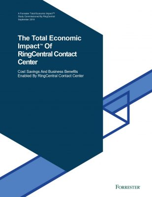The Total Economic Impact™ Of RingCentral Contact Center
