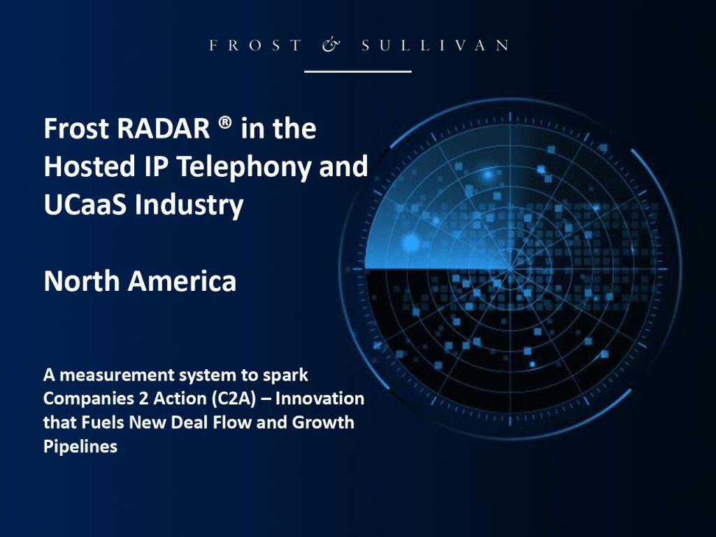 Frost RADAR ® in the Hosted IP Telephony and UCaaS Industry