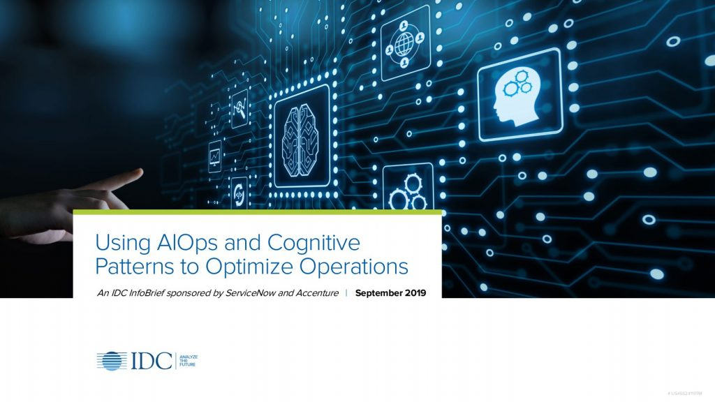 Accenture IDC infobrief: Using AIOps and Cognitive Patterns to Optimize Operations