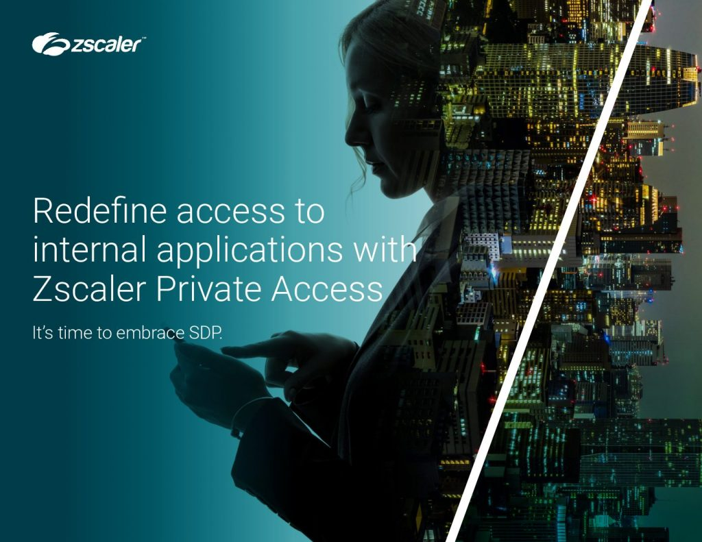 Redefine Access to Internal Application with Zscaler Private Access