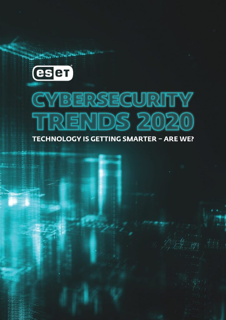 Cybersecurity Trends 2020: Technology is getting smarter. Are we?