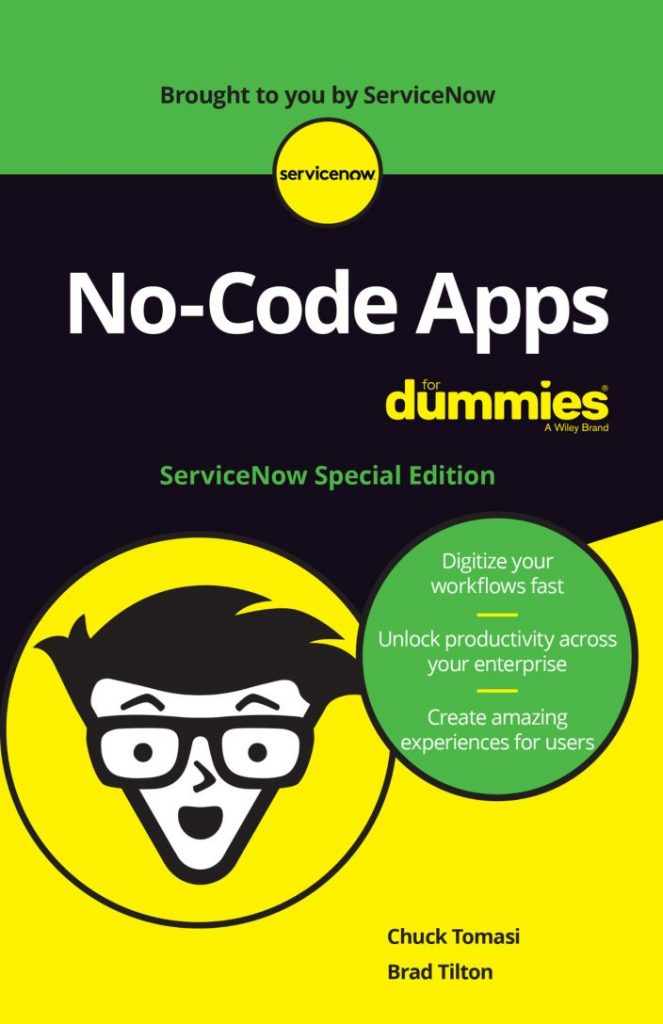 No-Code Apps for Dummies: Grow the value of your ServiceNow solution