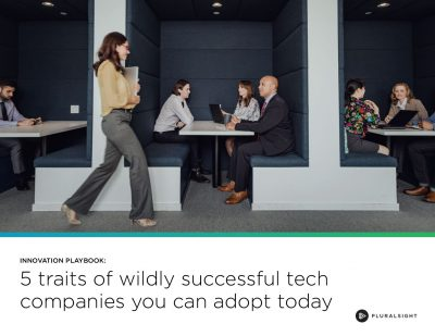 5 Traits of Wildly Successful Tech Companies You Can Adopt Today