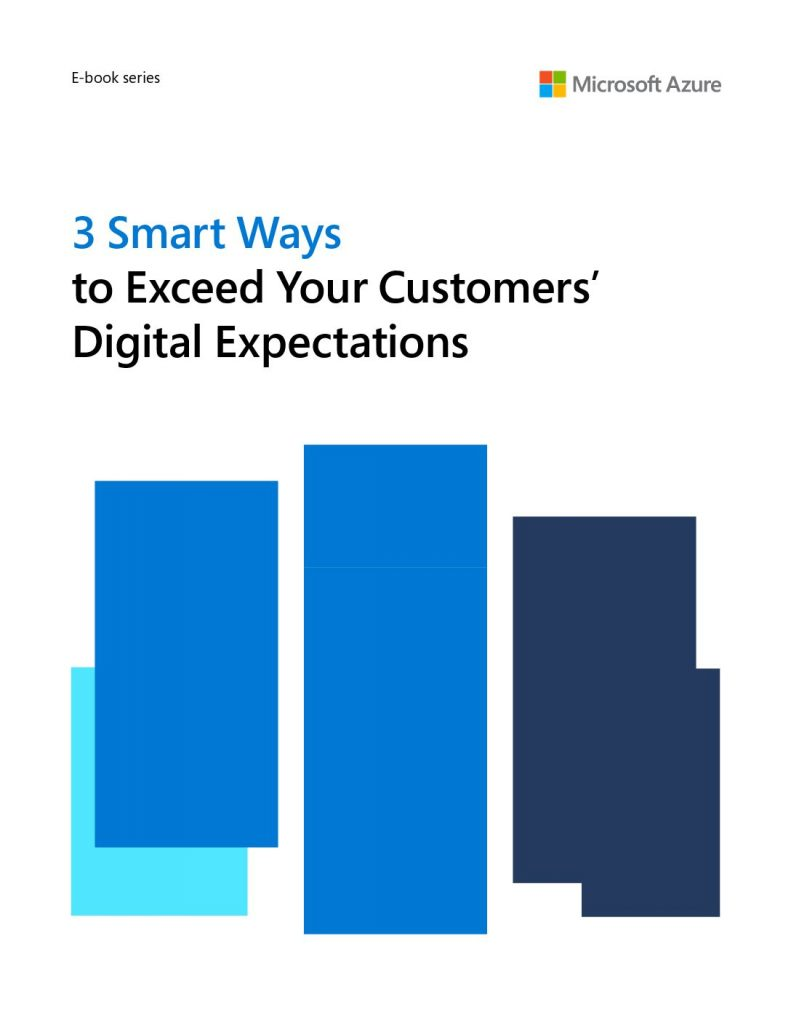 3 Smart Ways to Exceed Your Customers' Digital Expectations