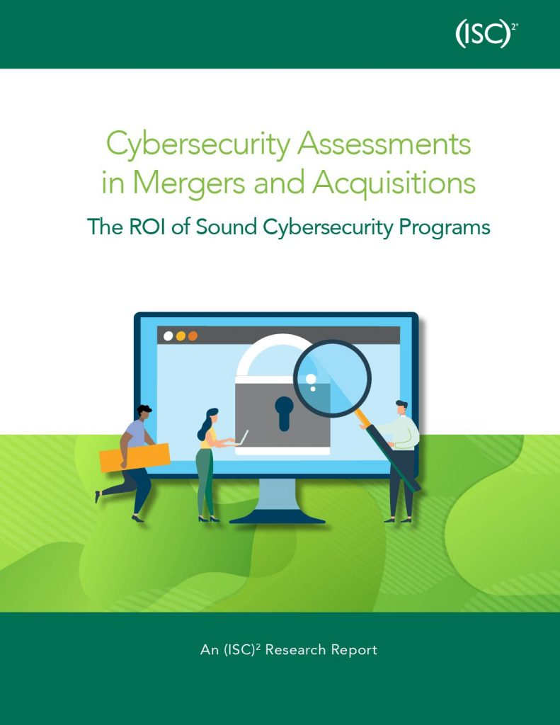(ISC)² Report: Cybersecurity Assessments in Mergers  and  Acquisitions