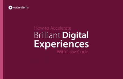 How To Accelerate Brilliant Digital Experiences With Low-Code