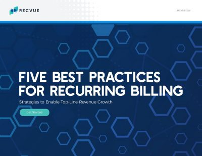 FIVE BEST PRACTICES FOR RECURRING BILLING Strategies to Enable Top-Line Revenue Growth