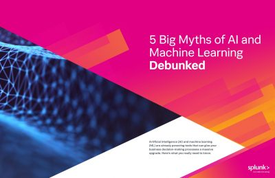 5 Myths of AI And Machine Learning Debunked