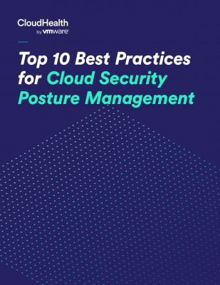 The Top 10 Best Practices for Cloud Security Posture Management