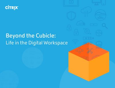 Beyond the Cubicle Life in the Digital Workspace
