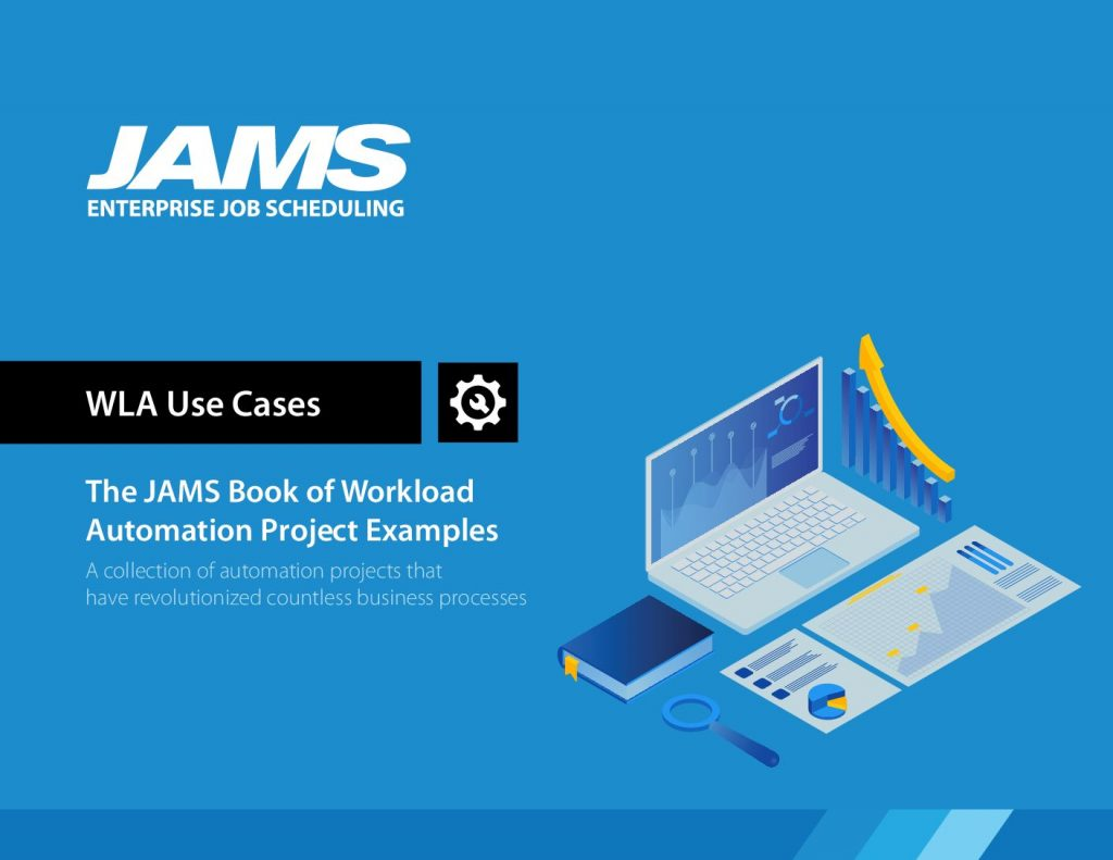 The JAMS Book of Workload Automation Project Examples