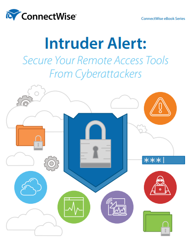 eBook – Intruder Alert: Secure Your Remote Access Tools from Cyberattacks