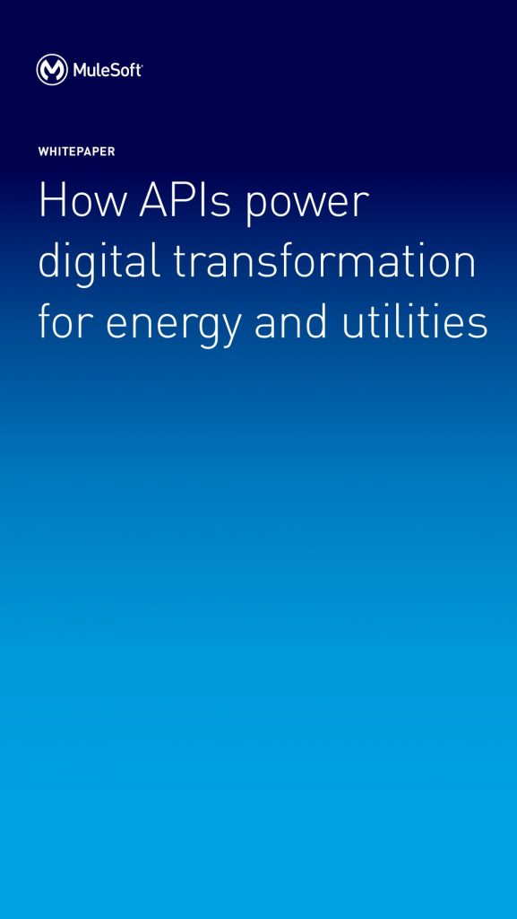 How APIs power digital transformation for energy and utilities