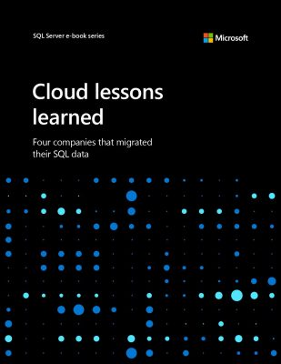 Cloud lessons learned: Four companies who migrated their SQL data Takeaways from Microsoft customers who moved their on-premises data to Azure