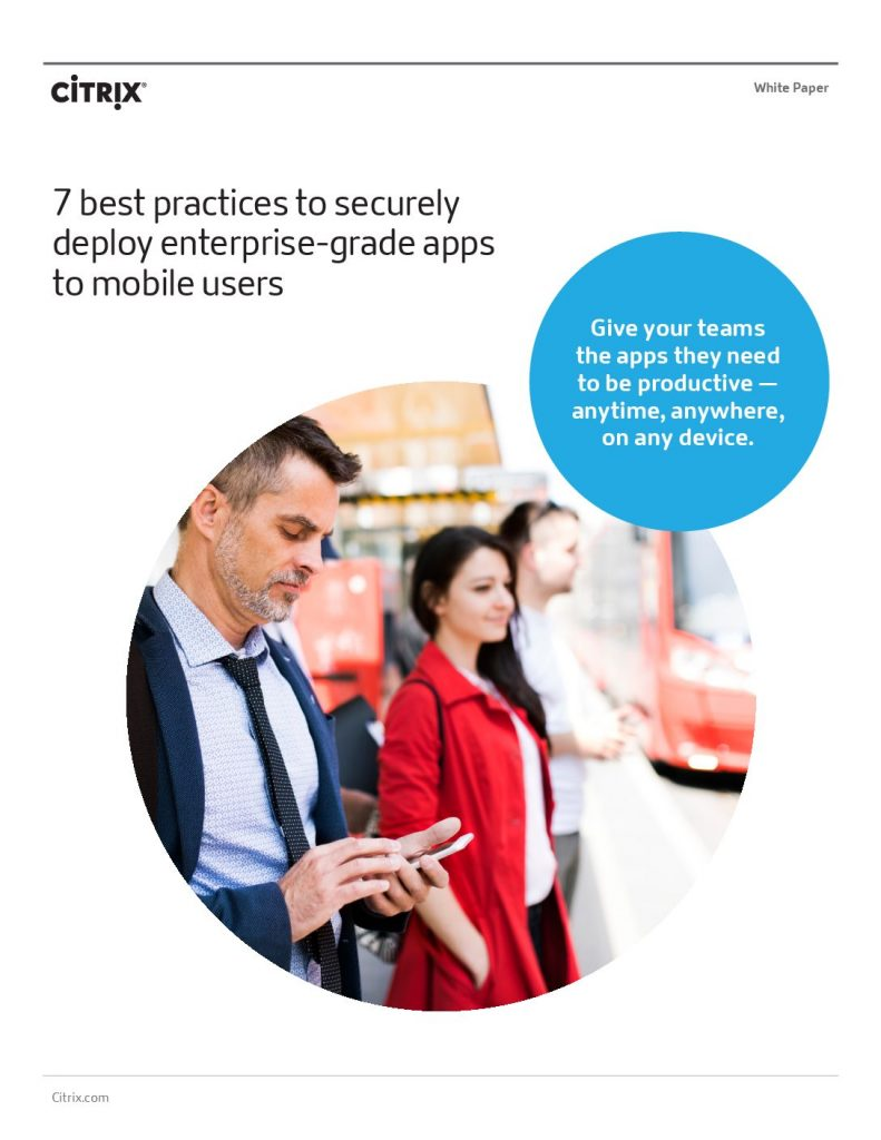 7 Best Practices to Securely Deploy Enterprise-Grade Apps to Mobile Users