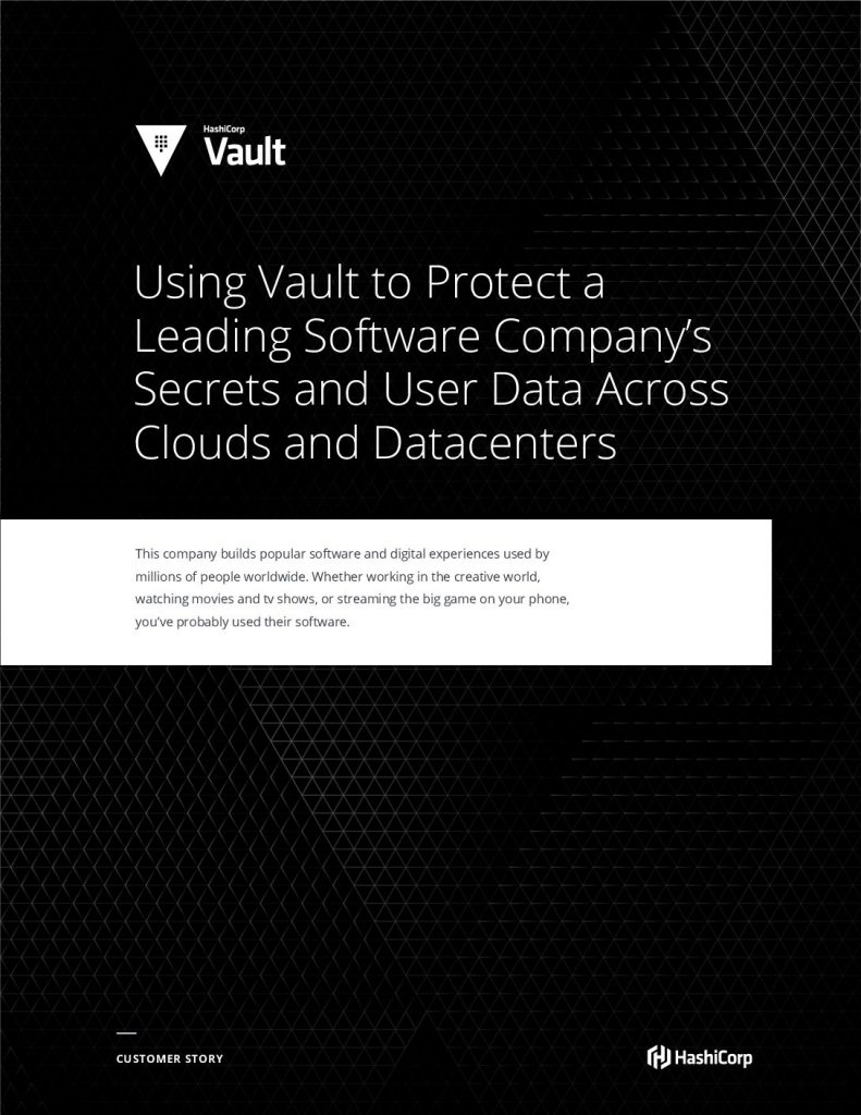 Using Vault to Protect a Leading Software Company's Secrets and User Data Across Clouds and Datacenters