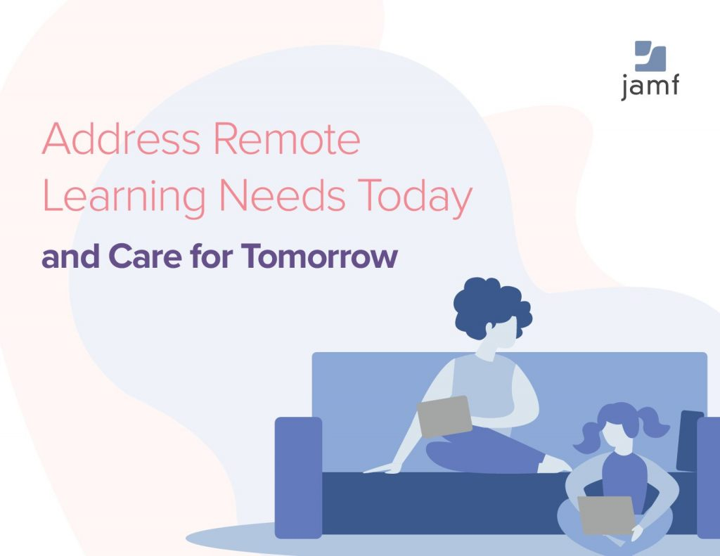Address Remote Learning Needs Today and Care for Tomorrow