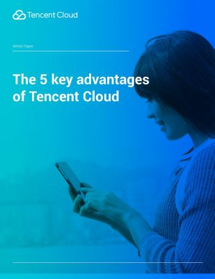 The 5 Key Advantages of Tencent Cloud