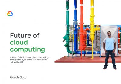 Future of Cloud Computing: A Report From Google