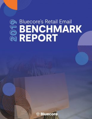 Bluecore's 2019 Retail Email Benchmark Report
