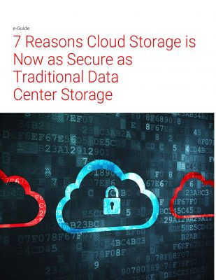 7 Reasons Cloud Storage is Now as Secure as Traditional Data Center Storage