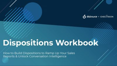 Dispositions Workbook: How to Build Dispositions to Ramp Up Your Sales Reports  and  Unlock Conversation Intelligence