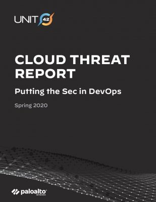 Unit 42 Cloud Threat Report, Spring 2020