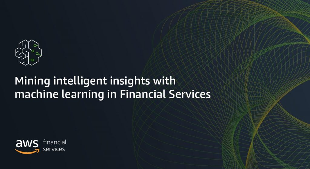 Mining intelligent insights with machine learning in Financial Services