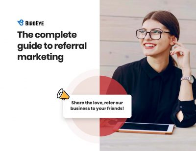 The Complete Guide To Referral Marketing