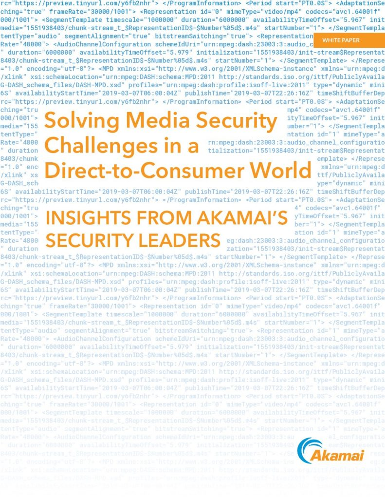 Solving Media Security Challenges in a Direct-to-Consumer World