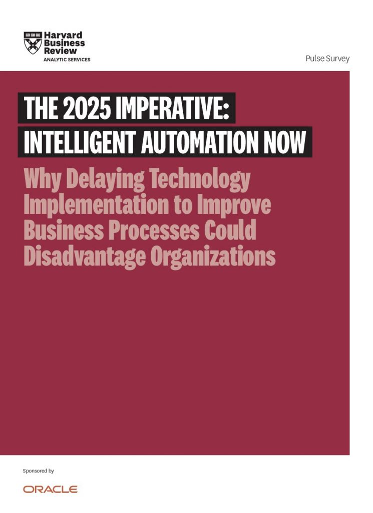 THE 2025 IMPERATIVE: INTELLIGENT AUTOMATION NOW