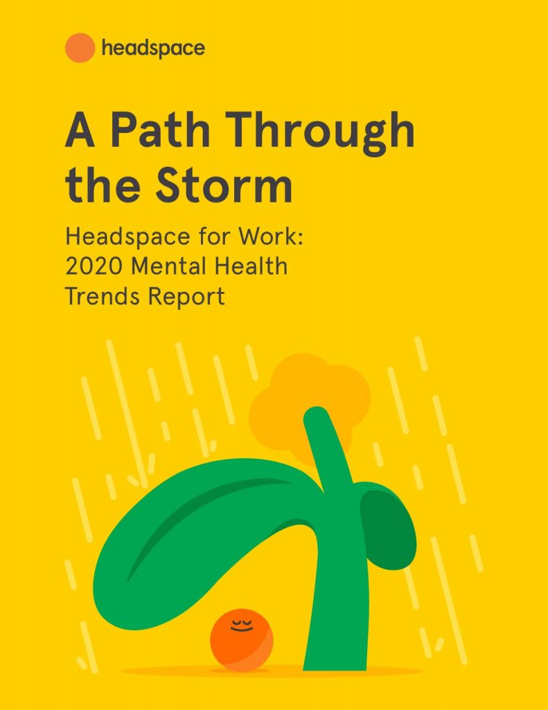 A Path Through the Storm -Headspace for Work: 2020 Mental Health Trends Report