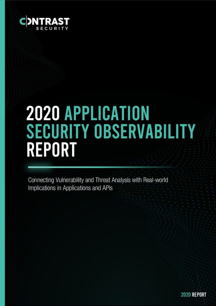 REPORT | CONTRAST 2020 APPLICATION SECURITY OBSERVABILITY REPORT