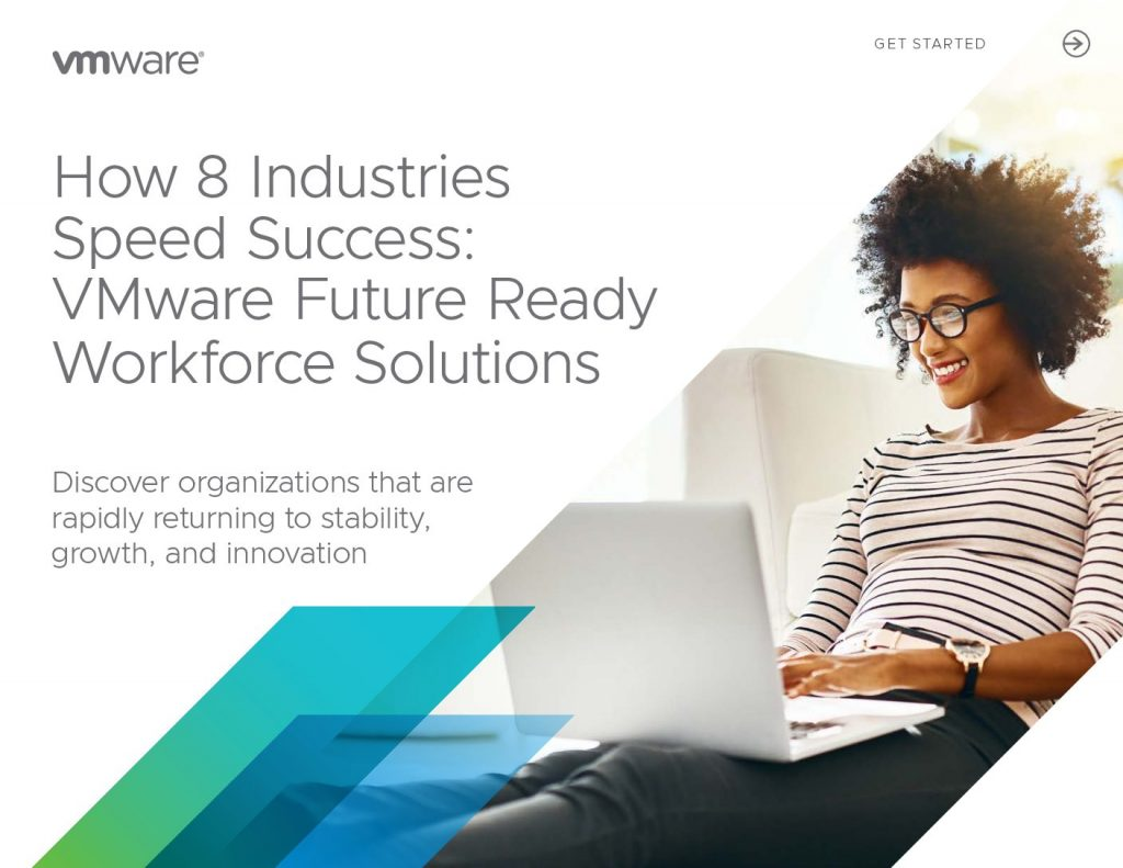 How 8 Industries Speed Success: VMware Future Ready Workforce Solutions