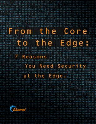 From the Core to the Edge: 7 Reasons You Need Security at the Edge