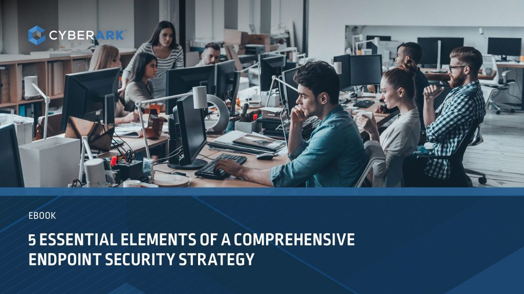 5 essential elements-of a comprehensive-endpoint security strategy