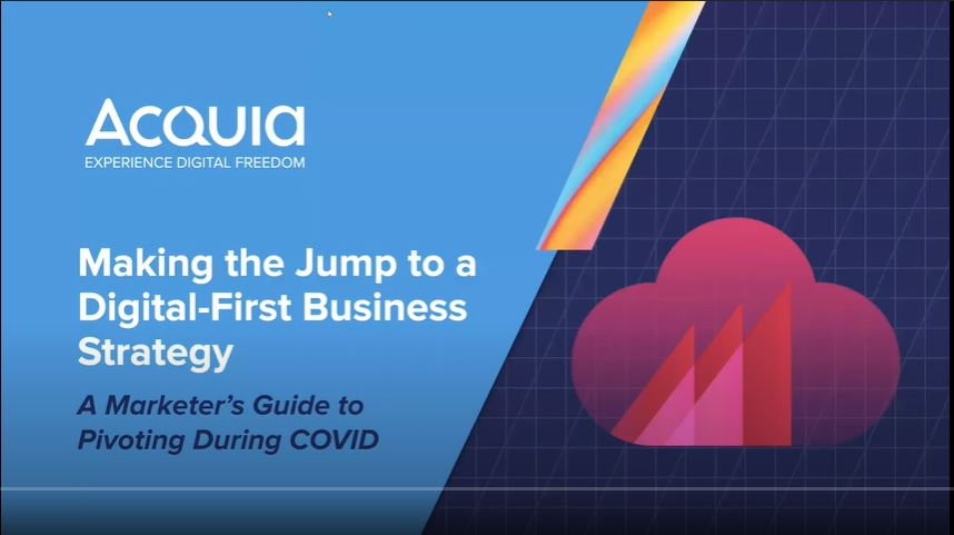 Making the Jump to a Digital-First Business Strategy: A Marketer's Guide to Pivoting During COVID