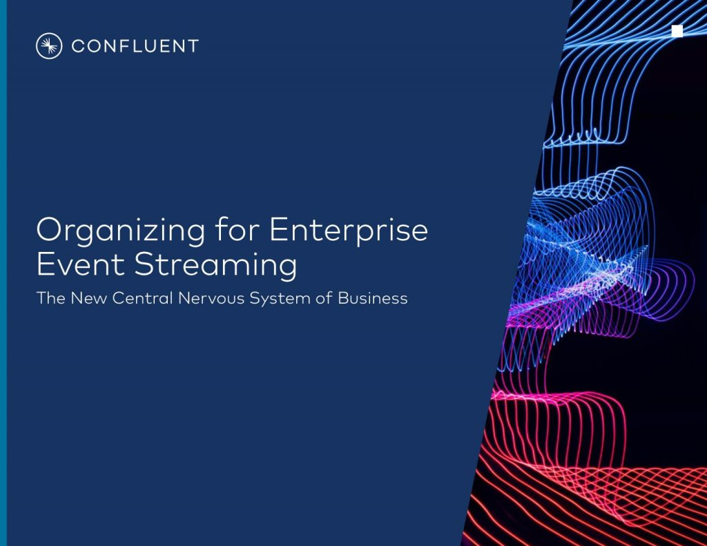 Organizing for Enterprise Event Streaming: The New Central Nervous System of Business