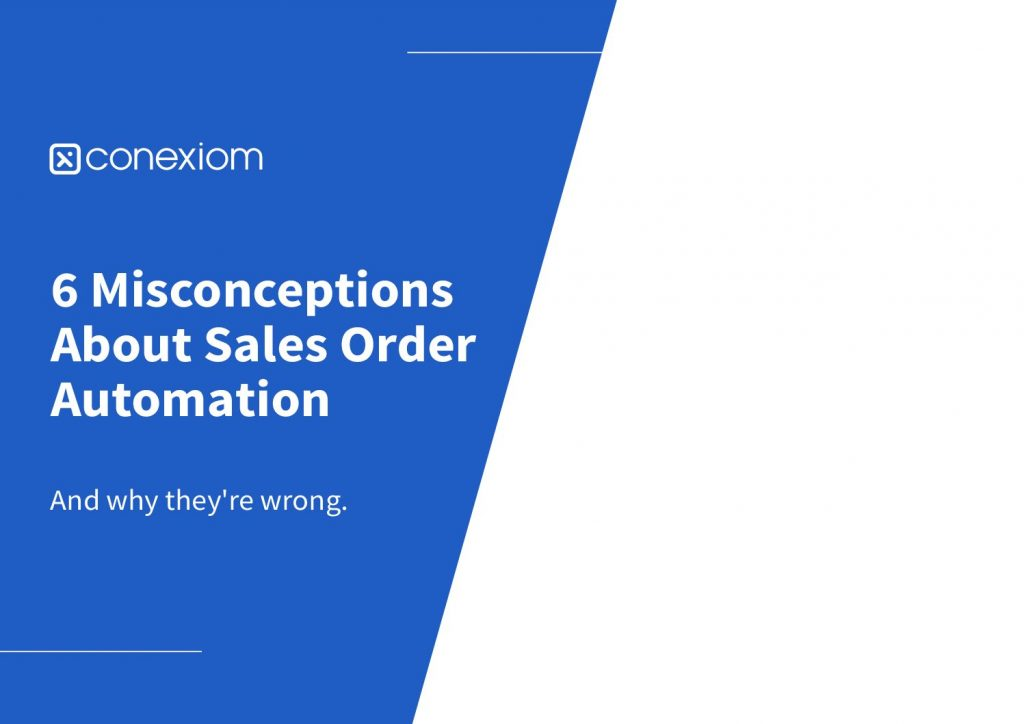 6 Misconceptions About Sales Order Automation