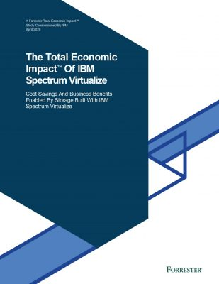 The Total Economic Impact™ Of IBM Spectrum Virtualize