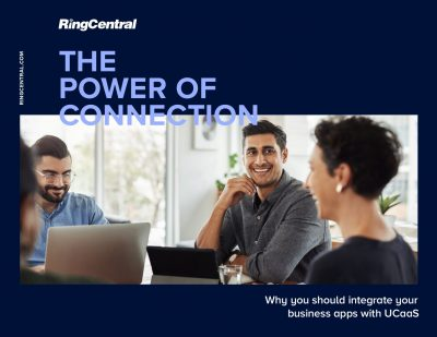 THE POWER OF CONNECTION: Why You Should Integrate Your Business Apps with UCaaS
