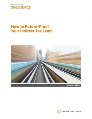 How to Future-Proof Your Indirect Tax Team