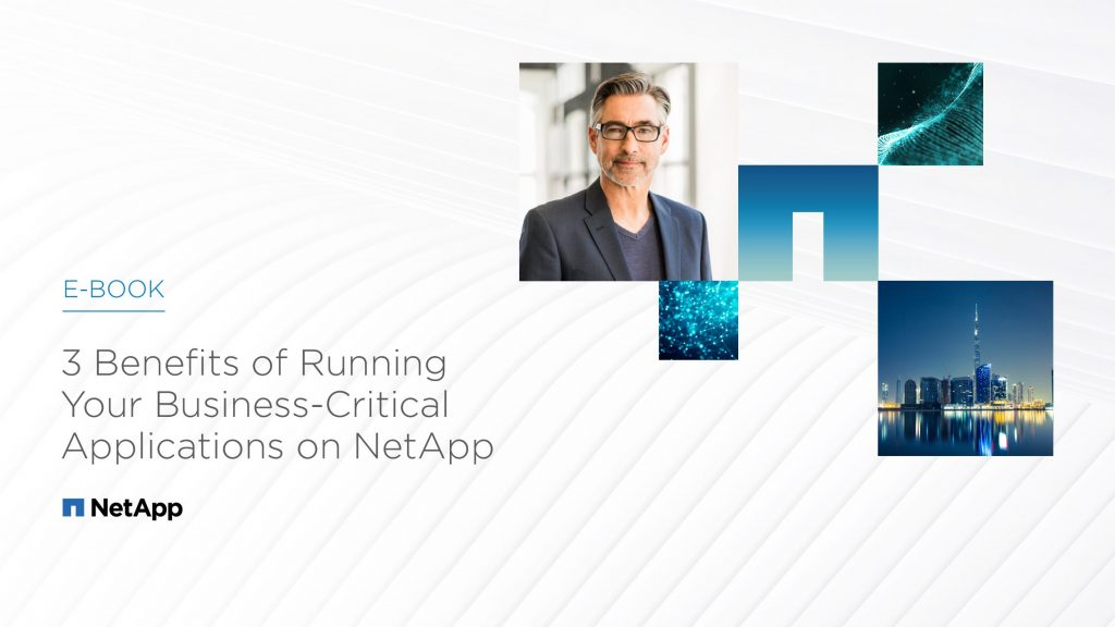 eBook: 3 Benefits of Running Your Business-Critical Applications on NetApp
