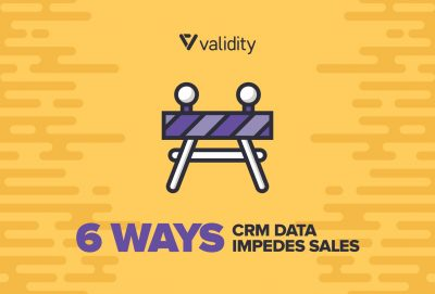 6 Ways CRM Data Impedes Sales and What You Can Do About It