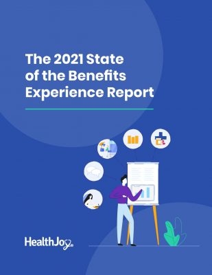 The 2021 State of the Benefits Experience Report