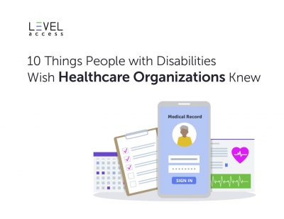 10 Things People with Disabilities Wish Healthcare Organizations Knew