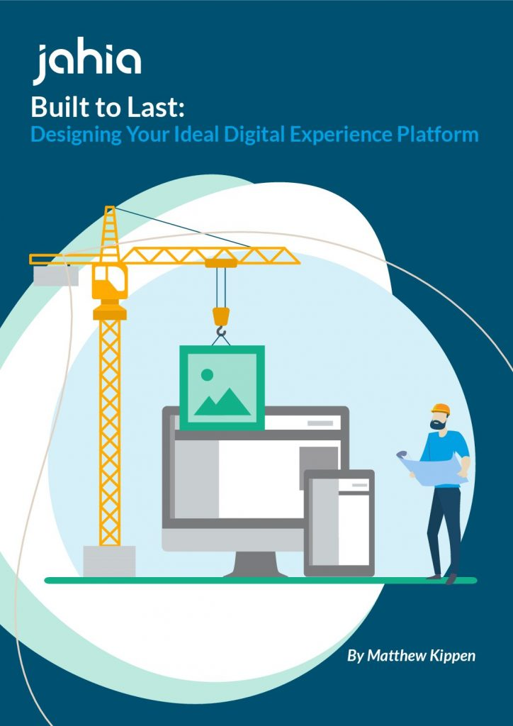 Built to Last: Designing your Ideal Digital Experience Platform whitepaper