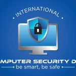 International Computer Security Day: A Day to Strengthen All Cyber Defenses