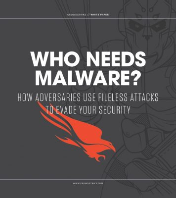 Who Needs Malware? How Adversaries Use Fileless Attacks to Evade Your Security